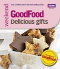 Good Food: 101 Delicious Gifts: Triple-Tested Recipes