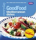 Good Food: 101 Mediterranean Dishes