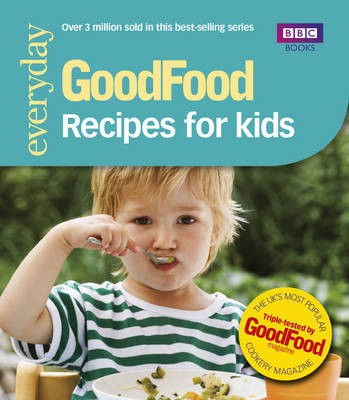 &quot;Good Food&quot; 101 Recipes for Kids