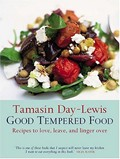 Good Tempered Food: Recipes To Love, Leave, & Linger Over