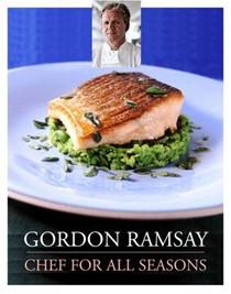 Gordon Ramsay: Chef for All Seasons