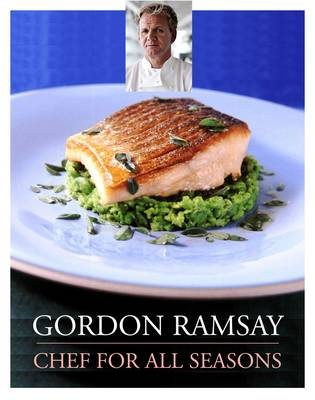 Gordon Ramsay: Chef for All Seasons