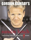 "Gordon Ramsay's Sunday Lunch: and Other Recipes from ""The F Word"""