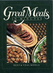 Great Meals in Minutes: Beef and Veal Menus