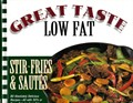 Great Taste - Low Fat: Stir Fries and Sautés