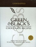 Green &amp; Black&#39;s Chocolate Recipes, Unwrapped: From the Cacao Pod to Muffins, Mousses and Moles