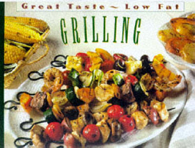 Grilling: Great Taste, Low Fat Series