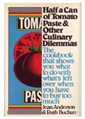 Half a Can of Tomato Paste and Other Culinary Dilemmas: A Cookbook