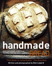 Handmade Bread: Contemporary European Recipes for the Home Baker