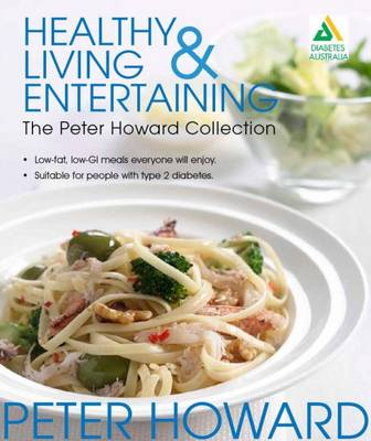 Healthy Living and Entertaining: the Peter Howard Collection
