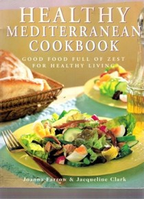 Healthy Mediterranean Cookbook: Good Food Full of Zest for Healthy Living