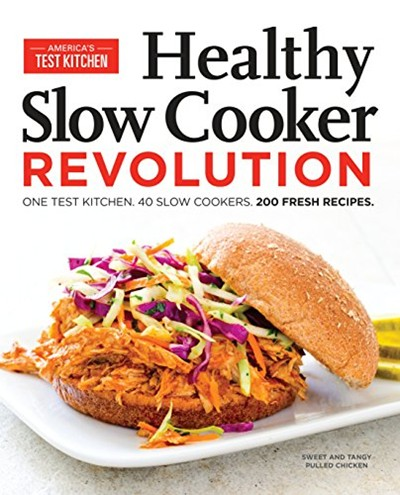 America S Test Kitchen Healthy Slow Cooker Revolution