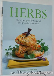 Herbs: The Cook's Guide to Flavourful and Aromatic Ingredients