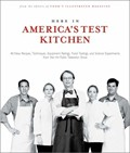 Here In America's Test Kitchen: All-New Recipes, Quick Tips, Equipment Ratings, Food Tastings, And Science Experiments From The Hit Public Television Show