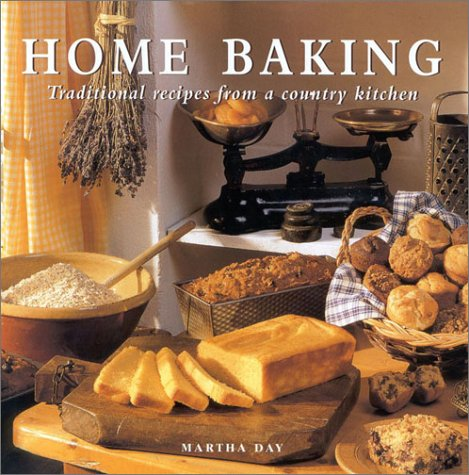 Home Baking: Traditional Recipes from a Country Kitchen
