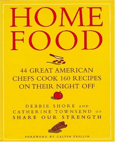 Home Food: 44 Great American Chefs Cook 160 Recipes on Their Night Off