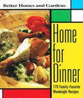 Home for Dinner: 170 Family-Favorite Weeknight Recipes