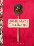 Home Made: Good, Honest Food Made Easy