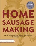 Home Sausage Making, 3rd Edition: How-To Techniques for Making and Enjoying 125 Sausages at Home
