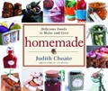 Homemade: Delicious Foods To Make And Give