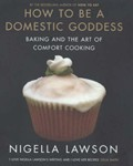 How To Be a Domestic Goddess: Baking and the Art of Comfort Food (UK)