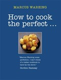 How to Cook the Perfect...