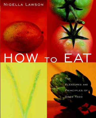 How to Eat: The Pleasures and Principles of Good Food (USA)
