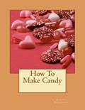 How to Make Candy
