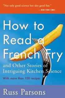 How to Read a French Fry: And Other Stories of Intriguing Kitchen Science
