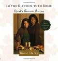 In the Kitchen with Rosie: Oprah&#39;s Favorite Recipes