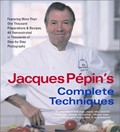 Jacques Ppin&#39;s Complete Techniques: More Than 1,000 Basic Preparations and Recipes, All Demonstrated in Step-By-Step Photographs