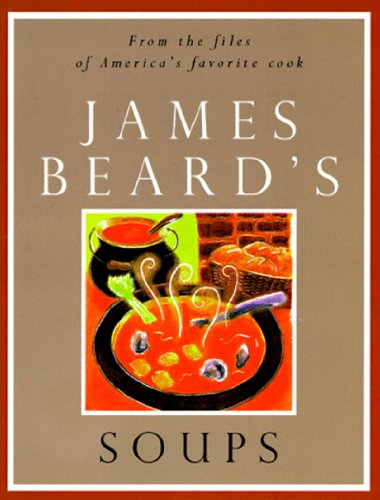 James Beard's Soups