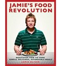 Jamie&#39;s Food Revolution: Rediscover How to Cook Simple, Delicious, Affordable Meals