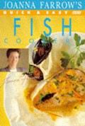 Joanna Farrow's Quick and Easy Fish Cookery