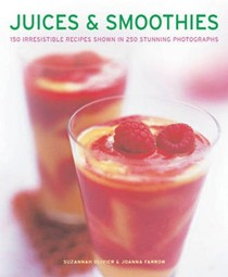 Juices & Smoothies: 150 Irresistible Recipes Shown in 250 Stunning Photographs
