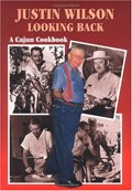 Justin Wilson Looking Back: Cajun Cookbook