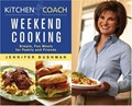 Kitchen Coach: Weekend Cooking: Simple, Fun Meals for Family and Friends