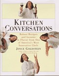Kitchen Conversations: Robust Recipes and Lessons in Flavor from One of America's Most Innovative Chefs