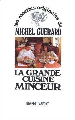 La grande cuisine minceur les recettes originales de - Cuisine minceur michel guerard recettes ...
