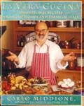 La Vera Cucina: Traditional Recipes from the Homes and Farms of Italy