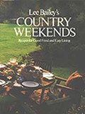 Lee Bailey's Country Weekends: Recipes for Good Food and Easy Living