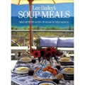 Lee Bailey's Soup Meals: Main Event Soups in Year-Round Menus
