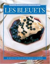 Les Bleuets: 40 Recettes Delicieuses Pour La Maison