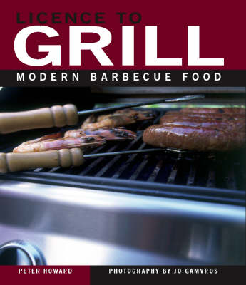 Licence to Grill: Modern Barbecue Food