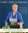 Lidia&#39;s Italy in America: More Than 175 Lovely, Tasty Recipesand Their Storiesfrom All Parts of Italian America Today