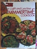 Light and Luscious Summertime Cookbook