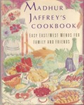 Madhur Jaffrey&#39;s Cookbook: Easy East/West Menus for Family and Friends