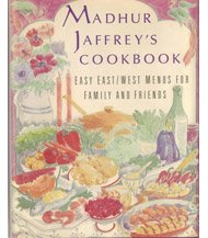 Madhur Jaffrey's Cookbook: Easy East/West Menus for Family and Friends