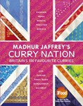 Madhur Jaffrey&#39;s Curry Nation: Britain&#39;s 100 Favourite Curries