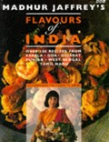 Madhur Jaffrey&#39;s Flavours of India: Over 130 Recipes from Kerala, Goa, Gujarat, Punjab, West Bengal, Tamil Nadu
